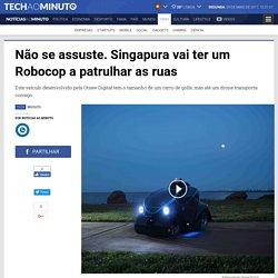 Notícias ao Minuto - Não se assuste. Singapura vai ter um Robocop a patrulhar as ruas