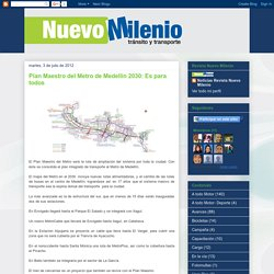 Noticias Tránsito y Transporte: Plan Maestro del Metro de Medellín 2030: Es para todos
