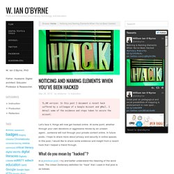 Noticing and Naming Elements When You've Been Hacked
