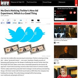 No One's Noticing Twitter's New Ad Experiment, Which Is a Good Thing