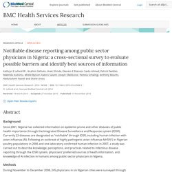 BMC 13/11/14 Notifiable disease reporting among public sector physicians in Nigeria: a cross-sectional survey to evaluate possible barriers and identify best sources of information