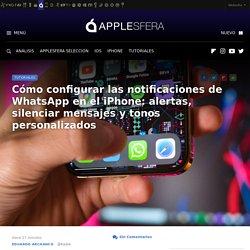 Cómo configurar las notificaciones de WhatsApp en el iPhone: alertas, silenciar mensajes y tonos personalizados