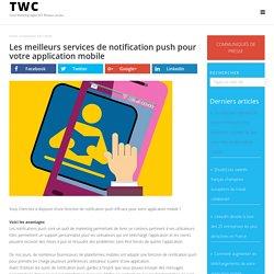 Les meilleurs services de notification push pour votre application mobile