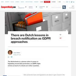 There are Dutch lessons in breach notification as GDPR approaches