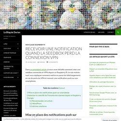 Recevoir une notification quand la seedbox perd la connexion VPN - Le Blog de Dorian