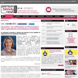 Australie: la notification et l'évaluation des ingrédients cosmétiques simplifiée