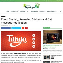 Photo Sharing, Animated Stickers and Get message notification