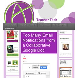 Too Many Email Notifications from a Collaborative Google Doc - Teacher Tech