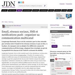 Email, réseaux sociaux, SMS et notifications push : organiser sa communication multicanal - JDN