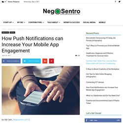 How Push Notifications can Increase Your Mobile App Engagement - Negosentro
