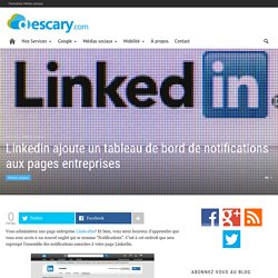 Linkedin ajoute un tableau de bord de notifications aux pages entreprises