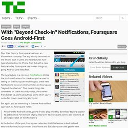 "With ""Beyond Check-In"" Notifications, Foursquare Goes Android-First"