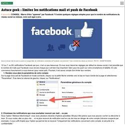 Astuce geek : limitez les notifications mail et push de Facebook