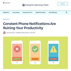Constant Phone Notifications Are Ruining Your Productivity