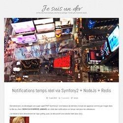 Notifications temps réel via Symfony2 + NodeJs + Redis