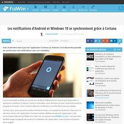 Les notifications d'Android et Windows 10 se synchronisent grâce à Cortana