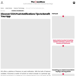 Discover 5 iOS Push Notifications Tips to Benefit Your App - TheOmniBuzz