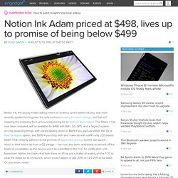 Notion Ink Adam priced at $498, lives up to promise of being below $499