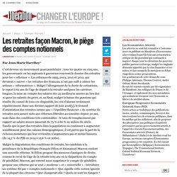 Changer l'Europe! - Les retraites façon Macron, le piège des comptes notionnels - Libération.fr