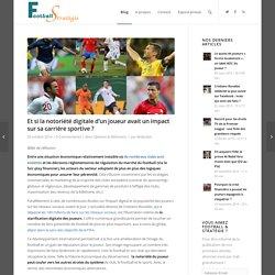 Et si la notoriété digitale d'un joueur avait un impact sur sa carrière sportive ? - Football et Stratégie