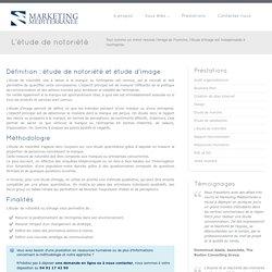 Etude d'image et étude de notoriété - Marketing Méditerranée