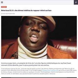 Notorious B.I.G : des démos inédites du rappeur refont surface