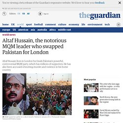 Altaf Hussain, the notorious MQM leader who swapped Pakistan for London