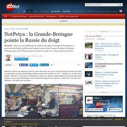 NotPetya : la Grande-Bretagne pointe la Russie du doigt