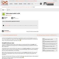 Notre caisse à outils : le JDK