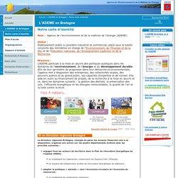Notre carte d'identité / L'ADEME en Bretagne / L'ADEME en Bretagne