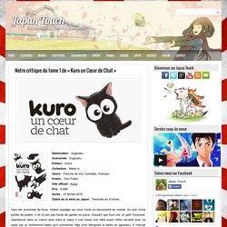 Japan Touch: Notre critique du tome 1 de « Kuro un Cœur de Chat »