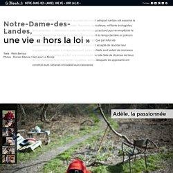 Notre-Dame-des-Landes, une vie «hors la loi »