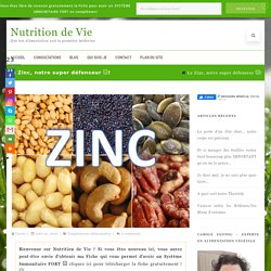 Le Zinc, notre super défenseur □! - Nutrition de Vie