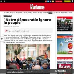 """""""Notre démocratie ignore le peuple"""""""