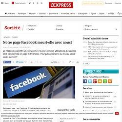 Notre page Facebook meurt-elle avec nous?