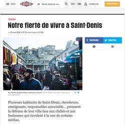 Notre fierté de vivre à Saint-Denis