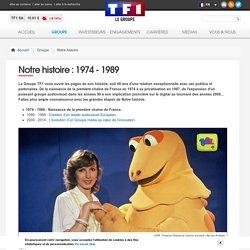 Notre histoire : 1974 - 1989
