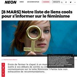 [8 MARS] Notre liste de liens cools pour s'informer sur le féminisme – NEON