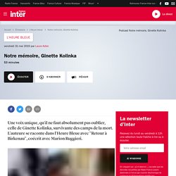 Notre mémoire, Ginette Kolinka