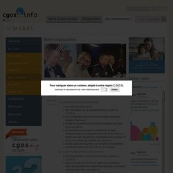 Notre organisation / Le C.G.O.S / Qui sommes nous ? / C.G.O.S Auvergne - Rhône-Alpes