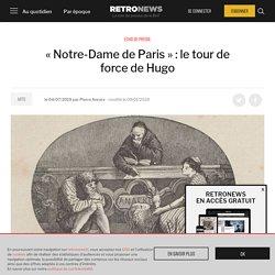 «Notre-Dame de Paris» : le tour de force de Hugo