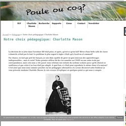 Notre choix pédagogique: Charlotte Mason - Poule ou coq?
