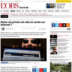 Notre vie privée est-elle en vente sur internet ? - 30 août 2012