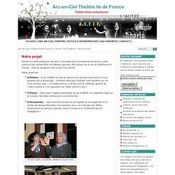 Arc-en-Ciel Théâtre Ile de France