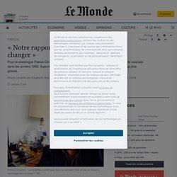 «Notre rapport au travail est en train de changer»