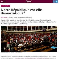 Notre République est-elle démocratique?
