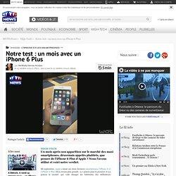 Notre test : un mois avec un iPhone 6 Plus - High-Tech
