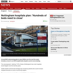 Nottingham hospitals plan: 'Hundreds of beds need to close'