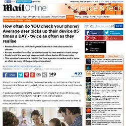 Nottingham Trent University researchers say phone users pick them up 85 times a DAY