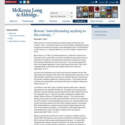 "Beware ""notwithstanding anything to the contrary..."": McKenna Long & Aldridge LLP"